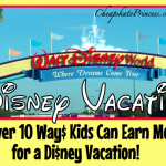 Over 10 Ways Kids Can Earn Money for a Disney Vacation