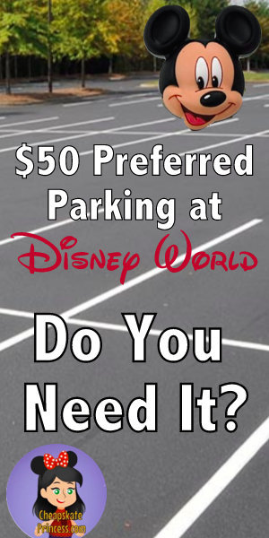 Disney parks preferred parking