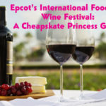 Epcot's International Food and Wine Festival : A Cheapskate Princess Guide