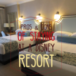 Pros and Cons of Staying at a Disney Resort: A Cheapskate Princess Guide