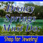 Disney Springs Must Do: Shopping for Jewelry