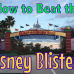 How to Beat the Disney Blisters: Prevention and Care