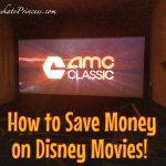 How to See Disney Movies for Way Cheaper than Paying Retail!