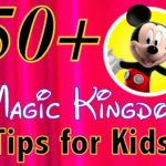 Tons of Magic Kingdom Vacation Tips for Kids!