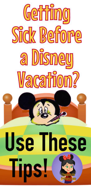 Disney tips, sick before vacation tips, plan a Disney trip